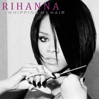 Rihanna - Whipping My Hair (Promo Single) (Promo)