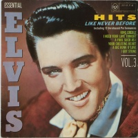 Elvis Presley - Hits Like Never Before (Essential Elvis Vol.3) (Album)