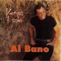 Al Bano Carrisi - Verso Il Sole