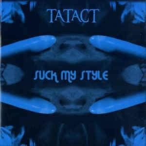 Tatact - Suck My Style (Album)