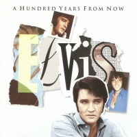 Elvis Presley - A Hundred Years From Now (Album)