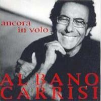 Al Bano Carrisi - Ancora In Volo