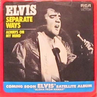 Elvis Presley - Separate Ways / Always On My Mind (Single)
