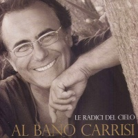 Al Bano Carrisi - Le Radici Del Cielo