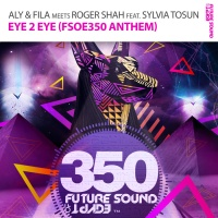 Aly & Fila - Eye 2 Eye (FSOE 350 Anthem)