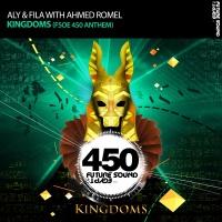 Aly & Fila - Kingdoms (Fsoe 450 Anthem Incl. Edit)