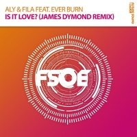 Aly & Fila - Is It Love__Incl James Dymond Edit