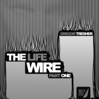 - The Life Wire Part 1
