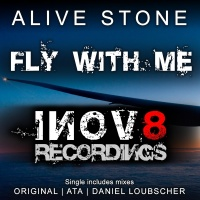 Alive Stone - Fly With Me (Daniel Loubscher Remix)