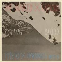 Hardwell - Young Blood (Tiesto & Hardwell Remix) (Single)