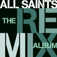 All Saints - The Remix Album (Album)