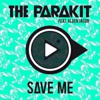 The Parakit - Save Me (feat.Alden Jacob) (Single)