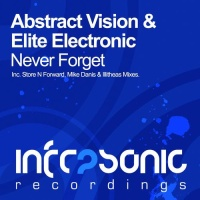 Слушать Abstract Vision & Abstract Vision & Elite Electronic - Never Forget (Mike Danis Remix)