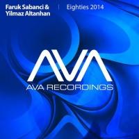 Слушать Faruk Sabanci & Yilmaz Altanhan - Eighties 2014 (Original Mix)
