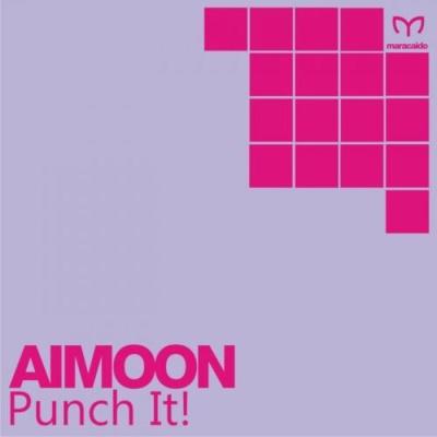 Aimoon - Punch It! (Original Mix)