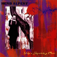 Слушать Herb Alpert - Under A Spanish Moon: A Suite In Three Movements LaMento