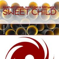 Bartlett Bros - Sweet Child-Fabio Xb Rework