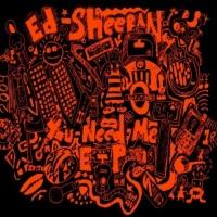 Ed Sheeran - You Need Me (EP)