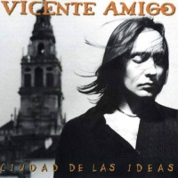 Слушать Vicente Amigo - Compare Manuel (Tangos)