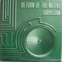 Слушать Return Of The Native - Submission