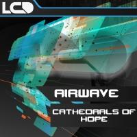 Слушать Airwave - Cathedrals Of Hope