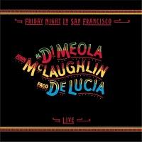 Al Di Meola - Friday Night In San Francisco (Album)