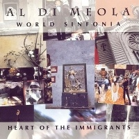Al Di Meola - World Sinfonia - Heart Of The Immigrants (Album)