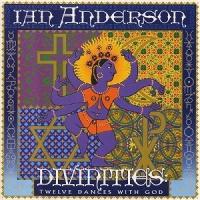 Ian Anderson - Divinities: Twelve Dances With God (Album)