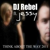 DJ Rebel - Think About the Way 2011 (X-Tof Radio Edit)
