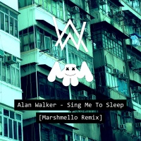 Alan Walker - Sing Me To Sleep (Marshmello Remix) (Single)