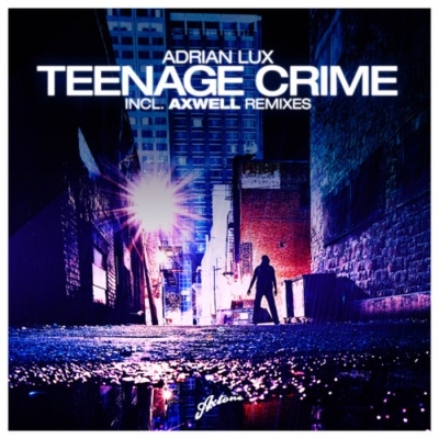 Adrian Lux - Teenage Crime (Master Release)