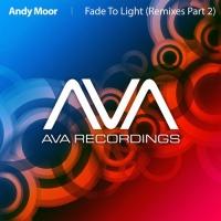 Andy  Moor - Fade To Light (Remixes - Part 2)
