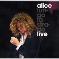 Alice (Carla Bissi) - Lungo La Strada Live