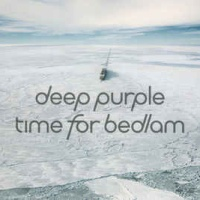 Deep Purple - Time for Bedlam (Single) (Single)