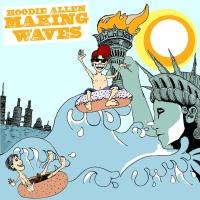 Hoodie Allen - Making Waves (Album)