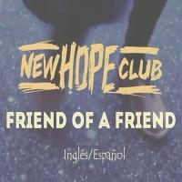 New Hope Club - Friend Of A Friend