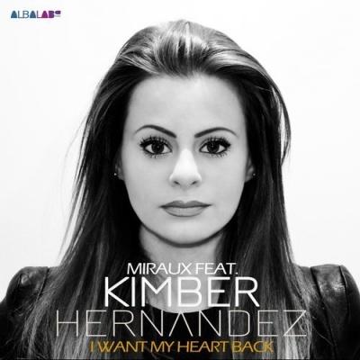 Miraux Ft. Kimber Hernandez - I Want My Heart Back