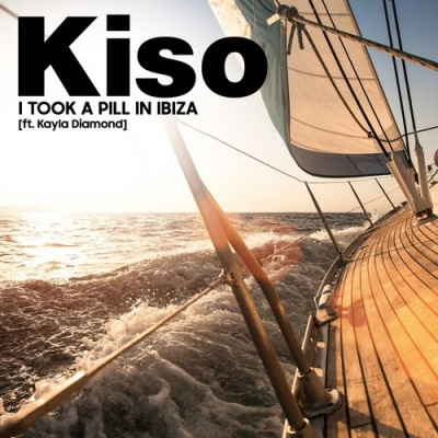 Kiso - I Took a Pill in Ibiza