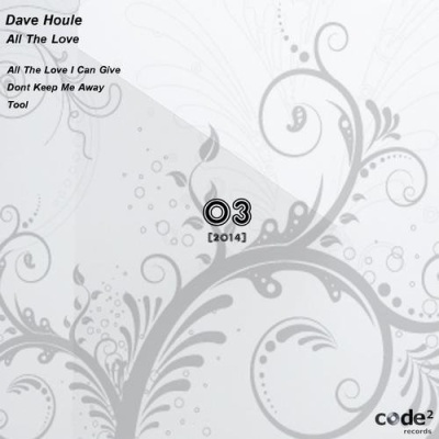 HOULE, Dave - All the Love I Can Give