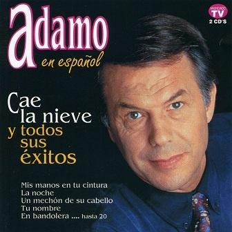 Salvatore Adamo - Cae La Nieve Y Todos Sus Éxitos CD1