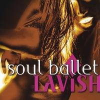 Soul Ballet - Lavish