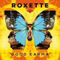 Roxette - Good Karma