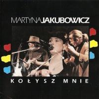 Martyna Jakubowicz - Kolysz mnie (2CD)