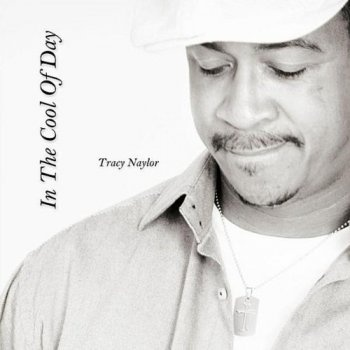 Tracy Naylor - In The Cool Of Day