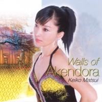 Keiko Matsui - Walls Of Akendora