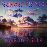 Paul Hardcastle - Echoes Rising