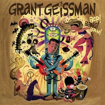 Grant Geissman - Bop! Bang! Boom!