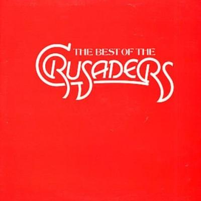 The Crusaders - Best of the Crusaders