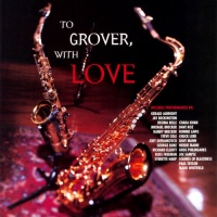 Russ Freeman - To Grover, With Love