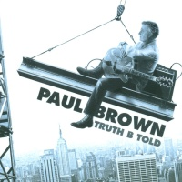 Paul Brown - Truth B Told